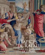 Rafael en Palacio. Tapices para Felipe II -