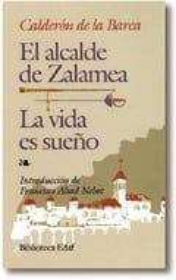 El alcalde de Zalamea / La vida es sueño