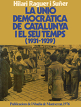La Unió Democràtica de Catalunya i el seu temps (1931-1939)