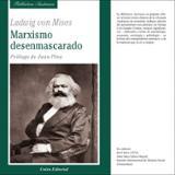 Marxismo desenmascarado - Von Mises, Ludwig