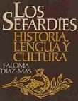 Los Sefardíes. Historia, lengua y cultura