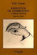 Ejercicios de Admiración y Otros Textos - Cioran, E.M.
