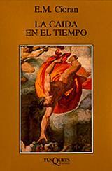La Caída en el Tiempo - Cioran, E.M.