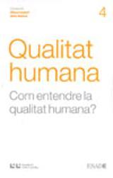 Qualitat humana. Com entendre la qualitat humana?