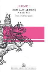Com vaig arribar a ser rei. Llibre dels Fets de Jaume I - Garrigasait, Raül