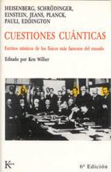 Cuestiones cuánticas: escritos místicos de los físicos más famoso - Wilber, Ken (ed.)