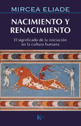Nacimiento y renacimiento - Eliade, Mircea