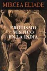 Erotismo místico en la India - Eliade, Mircea