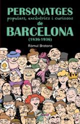 Personatges populars, excèntrics i curiosos de Barcelona (1836-19