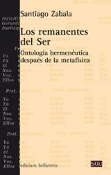 Los remanentes del ser. Ontología hermenéutica después de la metafísica - Zabala, Santiago