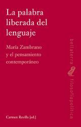 La palabra liberada del lenguaje. María Zambrano y el pensamiento