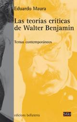 Las teorías críticas de Walter Benjamin - Maura, Eduardo