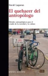 El quehacer del antropólogo - Lagunas, David