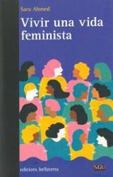 Vivir una vida feminista - Ahmed, Sara