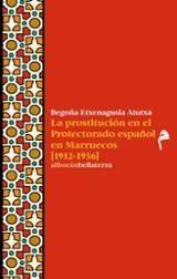 La prostitución en el protectorado español en Marruecos (1912-195 - Etxenagusia Atutxa, Begoña
