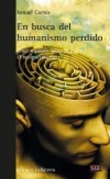 En busca del humanismo perdido - Cortés, Ismael