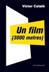 Un film 3000 metres - Català, Victor