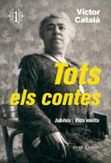 Tots els contes, vol.1 (Jubileu. Vida mòlta) - Català, Víctor (Albert i Paradís, Caterina)