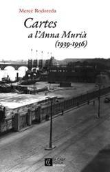 Cartes a l´Anna Murià (1939 - 1956) - Rodoreda, Mercè