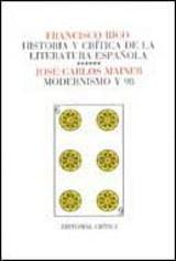 Modernismo y 98 (Historia y crítica de la literatura española) T6
