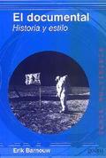 El documental. Historia y estilo - Barnouw, Erik