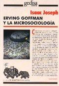 Erwin Goffman y la microsociología - Joseph, Isaac