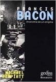 Francis Bacon: anatomía de un enigma