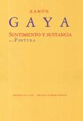 Ramón Gaya. Sentimiento y sustancia de la pintura