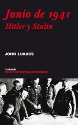 Junio de 1941: Hitler y Stalin - Lukacs, John
