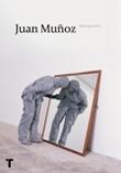 Juan Muñoz: Retrospectiva