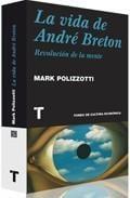 La vida de André Breton. Revolución de la mente