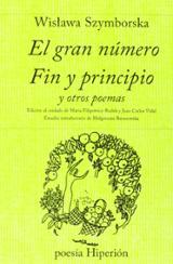 El gran número. Fin y principio y otros poemas - Szymborska, Wislawa
