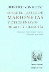 Sobre el teatro de marionetas y otros ensayos - Kleist, Heinrich Von