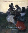 Arte para un siglo vol. I. Cambio de Siglo (1884-1925)