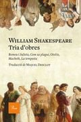 Tria d´obres. Romeu i Julieta, Com us plagui, Otel·lo, Macbeth, L