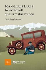 Jo soc aquell que va matar Franco. Premi Sant Jordi 2018