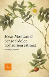 Sense el dolor no hauríem estimat - Margarit, Joan