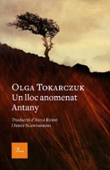 Un lloc anomenat Antany - Tokarczuk, Olga