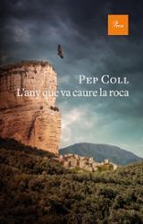 L´any que va caure la roca - Coll, Pep