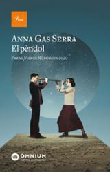 El pèndol. Premi Mercè Rodoreda 2020 - Gas Serra, Anna