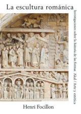 La escultura romanica. Investigaciones sobre la historia de las f