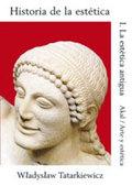 Historia de la estética, I: la estética antigua - Tatarkiewicz, Wladyslaw