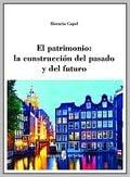 El patrimonio: la construcción del pasado y del futuro - Capel, Horacio