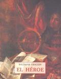 El Héroe - Gracián, Baltasar