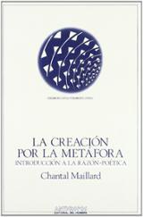 La creación por la metáfora: introducción razón-poética...obra Ma