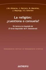 La religión ¿cuestiona o consuela?