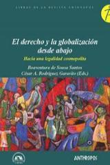 El derecho y la globalización desde abajo. Hacia una legalidad co