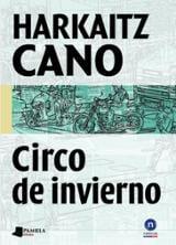 Circo de invierno - Cano, Harkaitz