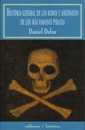 Historia general de los robos y asesinos de los más famosos pirat
