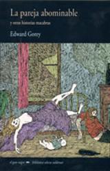 La pareja abominable y otras historias macabras - Gorey, Edward